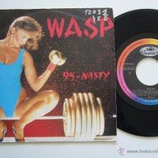 Discos de vinilo: WASP. 7 SINGLE. 95 - NASTY. EDICIÓN ESPAÑOLA PROMO 1986. Lote 41990201