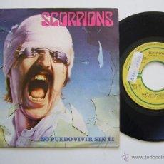 Discos de vinilo: SCORPIONS. 7 SINGLE. CAN´T LIVE WITHOUT YOU. EDICIÓN ESPAÑOLA PROMO 1982. Lote 41990263