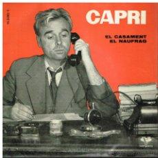Discos de vinilo: CAPRI - EL CASAMENT / EL NAUFRAG - SINGLE 1961. Lote 42014535