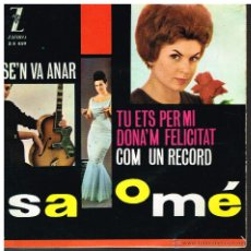 Discos de vinilo: SALOME - SE'N VA ANAR / BOSSA NOVA TU ETS PER MI / DONA'M FELICITAT / COM UN RECORD - EP 1963. Lote 42029401