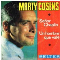 Discos de vinilo: MARTY COSENS - SEÑOR CHAPLIN / UN HOMBRE QUE VALE - SINGLE 1966. Lote 42029943