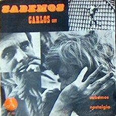 Discos de vinilo: CARLOS COV, SABEMOS Y NOSTALGIA, DISCOTECA PAX 1969. Lote 42030386