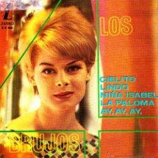 Discos de vinilo: LOS 4 BRUJOS-CIELITO LINDO + NIÑA ISABEL + LA PALOMA + AY, AY, AY EP VINILO 1963 SPAIN. Lote 42069836