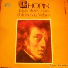 Discos de vinilo: CHOPIN.. JORGE BOLET, PIANO. POLONESAS, VALSES. DISCOPHON 1971. Lote 42070007