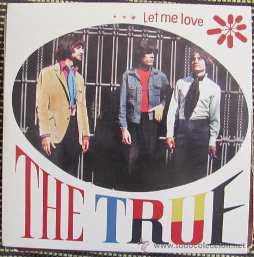 THE TRUE - LET ME LOVE / HUSH / IN THE MIDNIGHT HOUR -SINGLE REEDICION TURIA RECORDS - A ESTRENAR (Música - Discos - Singles Vinilo - Grupos Españoles 50 y 60)