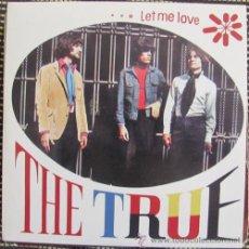 Discos de vinilo: THE TRUE - LET ME LOVE / HUSH / IN THE MIDNIGHT HOUR -SINGLE REEDICION TURIA RECORDS - A ESTRENAR. Lote 42127137