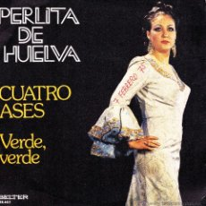 Discos de vinilo: PERLITA DE HUELVA-CUATRO ASES + VERDE, VERDE SINGLE VINILO 1974 SPAIN. Lote 42137369