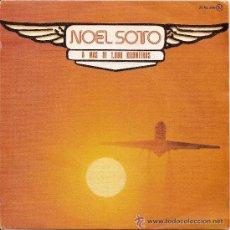 Discos de vinilo: SINGLE DE NOEL SOTO.A MAS DE 1000 KILOMETROS . Lote 42186400