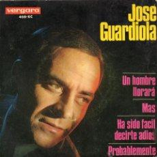 Discos de vinilo: JOSE GUARDIOLA, EP, UN HOMBRE LLORARÁ + 3 , AÑO 1966. Lote 42196547