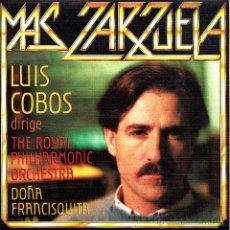 Discos de vinilo: LUIS COBOS DIRIGE THE ROYAL PHILHARMONIC ORCHESTRA-DOÑA FRANCISQUITA SINGLE VINILO 1985 SPAIN. Lote 42197790