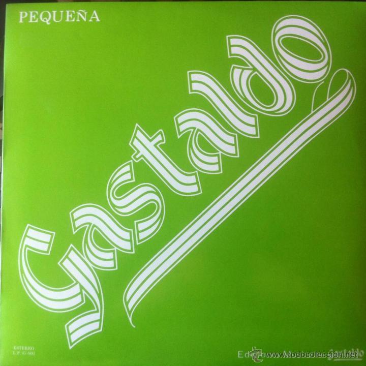 GASTALDO - PEQUEÑA . LP . 1984 DISCOS GASTALDO . G-001 (Música - Discos de Vinilo - Maxi Singles - Solistas Españoles de los 70 a la actualidad)