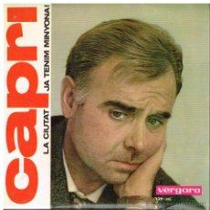 Disques de vinyle: CAPRI - LA CIUTAT / JA TENIM MINYONA - SINGLE 1964 - BUEN ESTADO. Lote 42209833