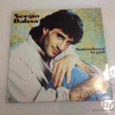 Discos de vinilo: SERGIO DALMA SINTIENDONOS LA PIEL VINILO. Lote 42255752