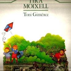 Discos de vinilo: LP TONI GIMENEZ : TIRA MOIXELL ( CANÇONS I TONADES PER A NENS I NENES ). Lote 42281650