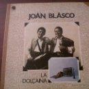 Discos de vinilo: LP JOAN BLASCO-LA DOLÇAINA-EDIGSA 1979-DANSA DEL MAESTRAT-CRIDA DE VESPRES-DANSA DE RIOLA-MOIXARANGA. Lote 42312766