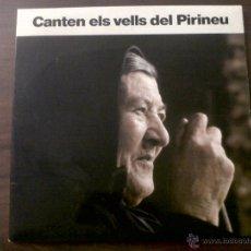 Discos de vinilo: LP CANTEN ELS VELLS DEL PIIRINEU-AUVI 1982-CONTIENE LETRAS-DITJOSA PRIMAVERA-CANÇONS DE RONDA..... Lote 42312887