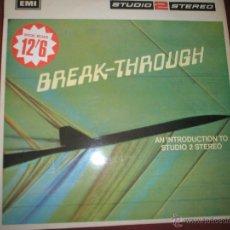 Discos de vinilo: =Aº LP-VINILO-GRAN BRETAÑA-BREAK.THROUGH-1966.7-12 TEMAS--MUY BUEN ESTA. Lote 42316377