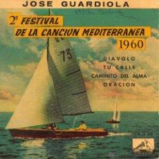 Disques de vinyle: JOSE GUARDIOLA - CANCION MEDITERRANEA, EP, DIAVOLO + 3 , AÑO 1960. Lote 42322087