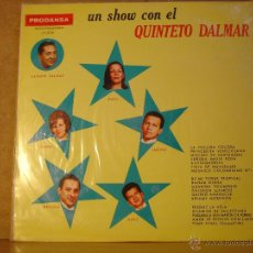 Discos de vinilo: QUINTETO DALMAR - UN SHOW CON EL QUIENTETO DALMAR - PRODANSA LP-006 - EDICION VENEZOLANA. Lote 42335392