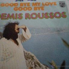 Discos de vinilo: DISCO DE DEMIS ROUSSOS ,GOOD BYE LOVE. Lote 42335982