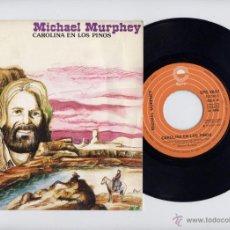 Discos de vinilo: MICHAEL MURPHY 45 RPM CAROLINE. Lote 42341483