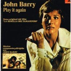 Discos de vinilo: JOHN BARRY - PLAY IT AGAIN. LA SEMILLA DEL TAMARINDO - LP 1974. Lote 42348017