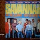 Discos de vinilo: SAVANNAH - WE ARE ALLRIGHT + KEEP ON LOVIN´ ME . Lote 42348095