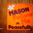 Discos de vinilo: MASON - FOLLOW ME + PEACEFULLY. Lote 42348157