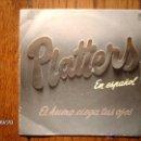 Discos de vinilo: THE PLATTERS - EN ESPAÑOL - EL HUMO CIEGA TUS OJOS + SOLO TU . Lote 42348206