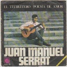 Discos de vinilo: JOAN MANUEL SERRAT, EL TITIRITERO / POEMA DE AMOR, EDITADO POR EL SELLO NOVOLA EN 1968. Lote 42353915