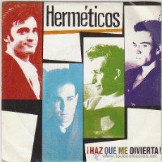 Discos de vinilo: HERMETICOS, ¡HAZ QUE ME DIVIERTA! / ESTAS EXCITADA, EDITADO POR GRABACIONES ACCIDENTALES EN 1990. Lote 42353981