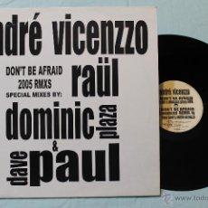 Discos de vinilo: ANDRE VICENZZO DON'T BE AFRAID MAXI VINYL REMIXES 2005. Lote 42357691