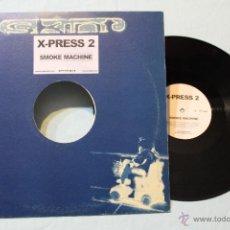 Discos de vinilo: X-PRESS 2 SMOKE MACHINE MAXI 2001. Lote 42358073