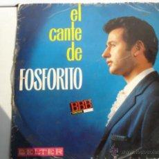 Discos de vinilo: FOSFORITO EL CANTE DE FOSFORITO. Lote 42365991
