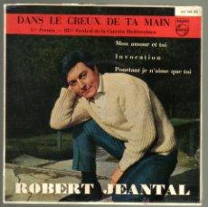 Discos de vinilo: ROBERT JEANTAL. DANS LE CREUX DE TA MATIN + 3. EDICION ESPAÑOLA. PHILIPS 1961. Lote 42369434