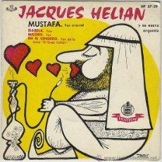 Discos de vinilo: JACQUES HELIAN Y SU NUEVA ORQUESTA / MUSTAFÁ / MILORD Y OTRA SINGLE SELLO FESTIVAL DEL AÑO 1.960. Lote 42372971