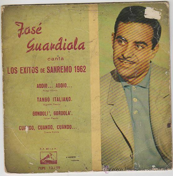 JOSE GUARDIOLA CANTA EXITOS DE SAN REMO 1962: ADDIO.. ADDIO - CUANDO... CUAN, LA VOZ DE SU AMO, 1962 (Música - Discos de Vinilo - Maxi Singles - Solistas Españoles de los 50 y 60)