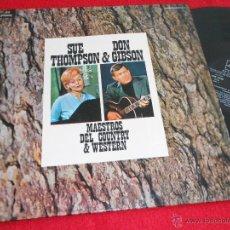 Discos de vinilo: SUE THOMPSON & DON GIBSON MAESTROS DEL COUNTRY & WESTERN LP 1972 LONDON EDICION ESPAÑOLA SPAIN EX. Lote 42379068