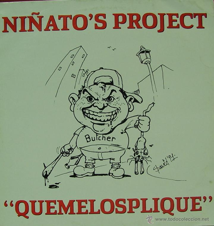 Discos de vinilo: NIÑATOS PROJECT-QUEMELOSPLIQUE MAXI SINGLE VINILO 1991 SPAIN - Foto 1 - 42384694