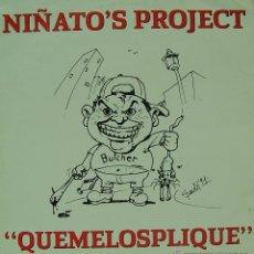 Discos de vinilo: NIÑATOS PROJECT-QUEMELOSPLIQUE MAXI SINGLE VINILO 1991 SPAIN. Lote 42384694