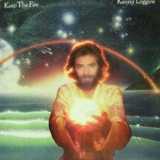 Discos de vinilo: KENNY LOGGINS-KEEP THE FIRE LP VINILO 1979 SPAIN. Lote 42384819