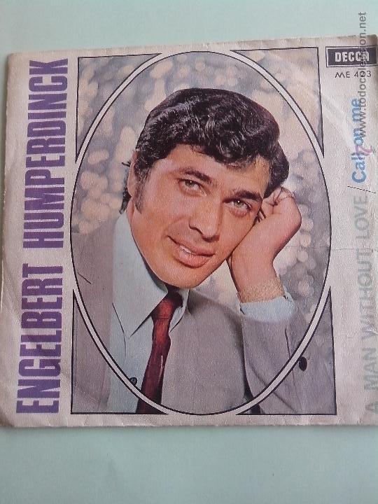 ENGELBERT HUMPERDINCK. A MAN WITHOUT LOVE/CALL ON ME. DECCA 1967 (Música - Discos de Vinilo - Maxi Singles - Otros estilos)