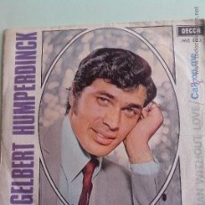 Discos de vinilo: ENGELBERT HUMPERDINCK. A MAN WITHOUT LOVE/CALL ON ME. DECCA 1967. Lote 42385144