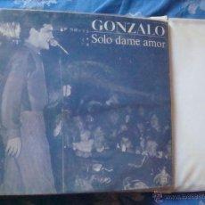 Discos de vinilo: SINGLE GONZALO-SOLO DAME AMOR. Lote 42392576