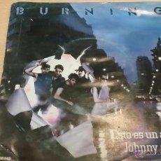 Discos de vinilo: BURNING - ESTO ES UN ATRACO - JOHNY EL SECO 1984. Lote 42408247