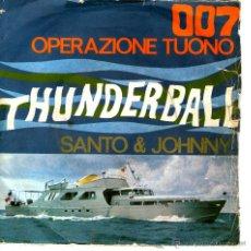 Disques de vinyle: SANTO & JOHNNY - 007 OPERAZIONE TUONO - THUNDERBALL. Lote 133686213