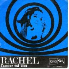 Discos de vinilo: RACHEL L'AMOUR EST BLEU. Lote 42416276