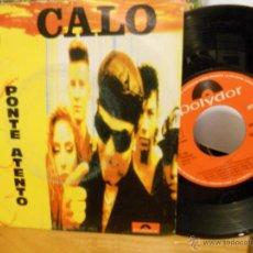 Discos de vinilo: CALO-SINGLE PONTE ATENTO-1991-PROMO. Lote 42438131