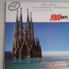 Discos de vinilo: MAGNIFICO LP -THE ROYAL PHILHARMONIC ORCHESTRA - 1000 ANYS -. Lote 42444253