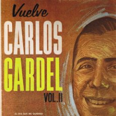 Discos de vinilo: VUELVE CARLOS GARDEL - VOL II - SOL TROPICAL - ADIOS MUCHACHOS - VENTARRON - CAMINITO. Lote 42446203